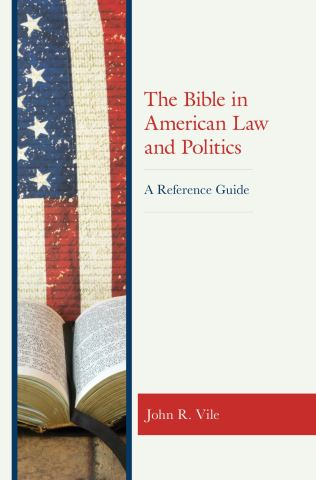 The Bible in American Law and Politics