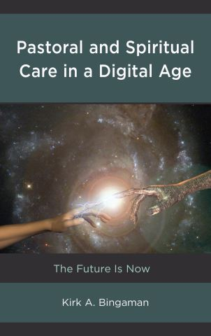 Pastoral and Spiritual Care in a Digital Age
