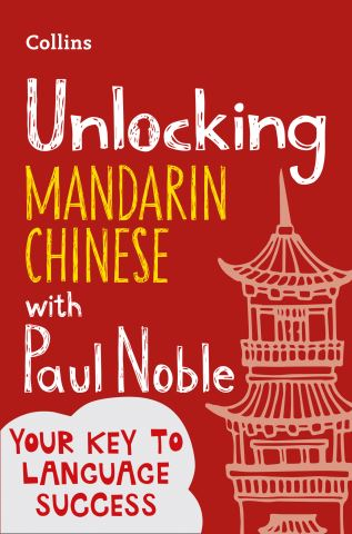 Unlocking Mandarin Chinese with Paul Noble