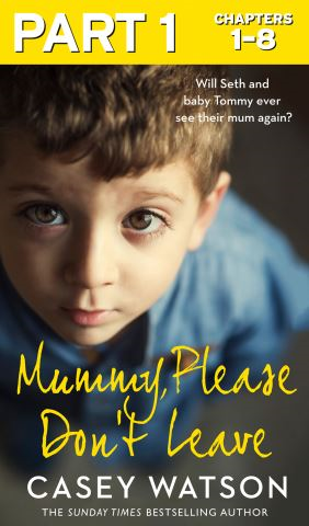 Mummy, Please Don't Leave: Part 1 of 3