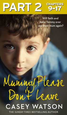 Mummy, Please Don't Leave: Part 2 of 3
