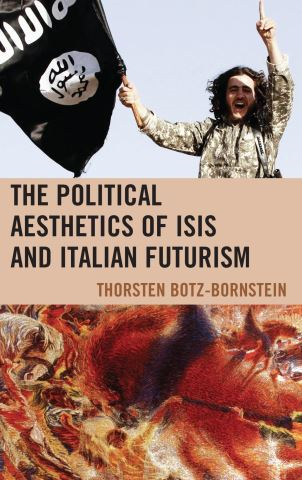 The Political Aesthetics of ISIS and Italian Futurism
