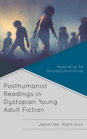 Posthumanist Readings in Dystopian Young Adult Fiction