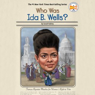 Who Was Ida B. Wells?