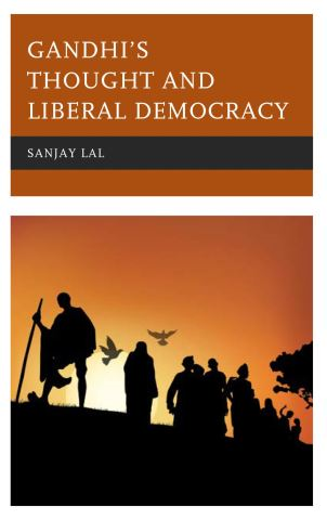 Gandhi's Thought and Liberal Democracy