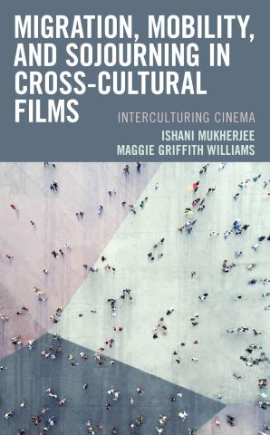 Migration, Mobility, and Sojourning in Cross-cultural Films