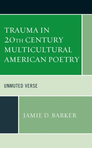 Trauma in 20th Century Multicultural American Poetry