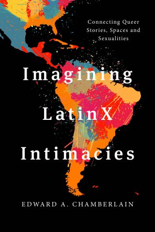 Imagining LatinX Intimacies