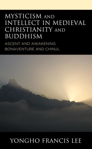 Mysticism and Intellect in Medieval Christianity and Buddhism