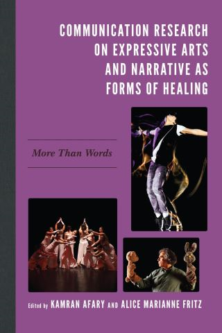 Communication Research on Expressive Arts and Narrative as Forms of Healing