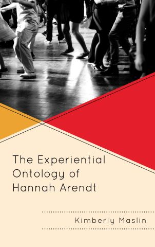 The Experiential Ontology of Hannah Arendt