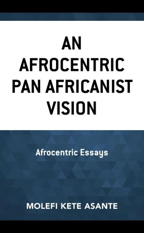 An Afrocentric Pan Africanist Vision