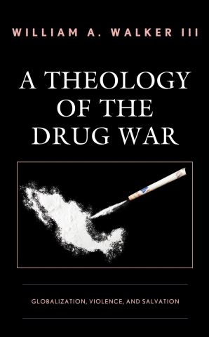 A Theology of the Drug War