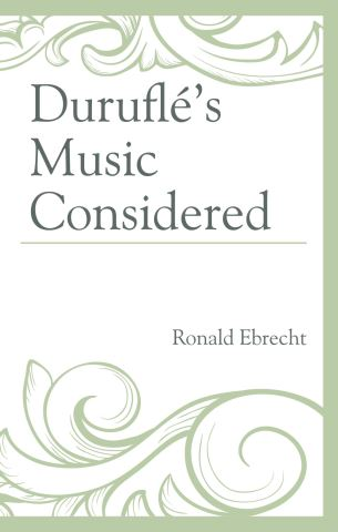 Duruflé's Music Considered