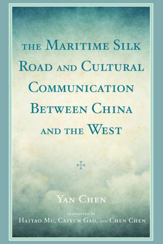 The Maritime Silk Road and Cultural Communication between China and the West