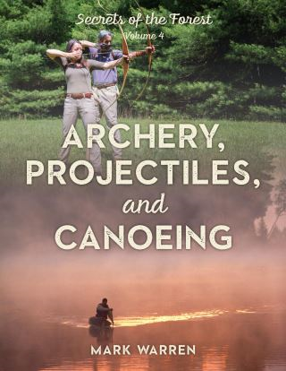 Archery, Projectiles, and Canoeing