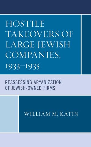 Hostile Takeovers of Large Jewish Companies, 1933–1935