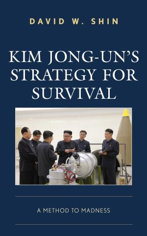 Kim Jong-un's Strategy for Survival