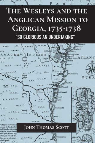 The Wesleys and the Anglican Mission to Georgia, 1735–1738