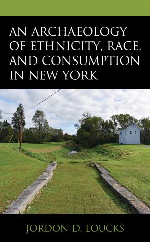 An Archaeology of Ethnicity, Race, and Consumption in New York