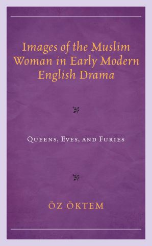 Images of the Muslim Woman in Early Modern English Drama