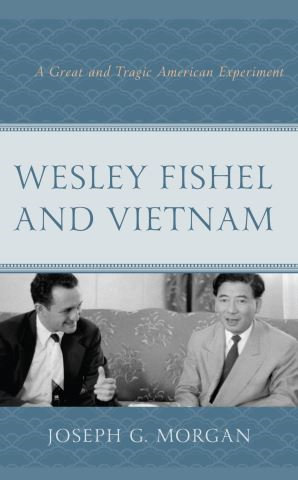 Wesley Fishel and Vietnam