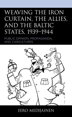 Weaving the Iron Curtain, the Allies, and the Baltic States, 1939–1944