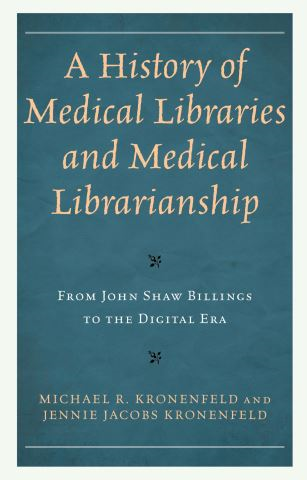 A History of Medical Libraries and Medical Librarianship
