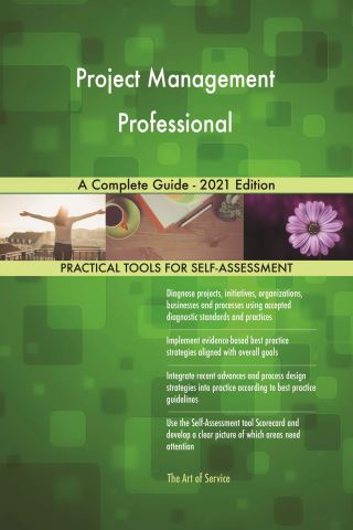 Project Management Professional A Complete Guide - 2021 Edition
