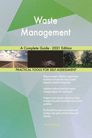 Waste Management A Complete Guide - 2021 Edition