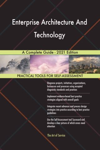 Enterprise Architecture And Technology A Complete Guide - 2021 Edition