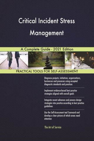 Critical Incident Stress Management A Complete Guide - 2021 Edition
