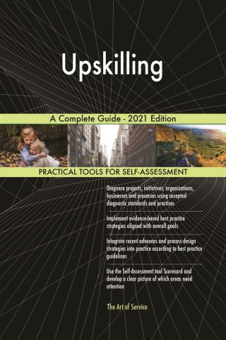 Upskilling A Complete Guide - 2021 Edition