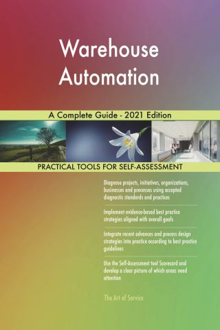 Warehouse Automation A Complete Guide - 2021 Edition