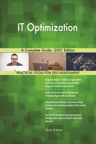 IT Optimization A Complete Guide - 2021 Edition