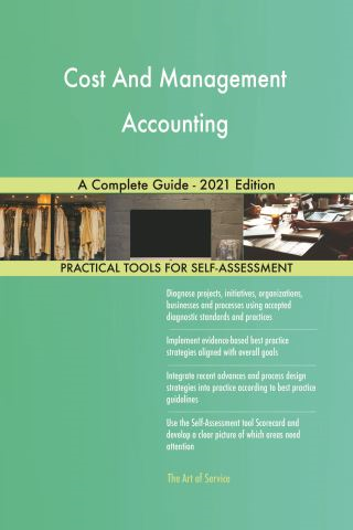 Cost And Management Accounting A Complete Guide - 2021 Edition