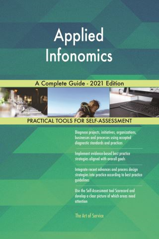 Applied Infonomics A Complete Guide - 2021 Edition