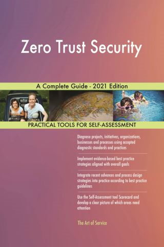 Zero Trust Security A Complete Guide - 2021 Edition
