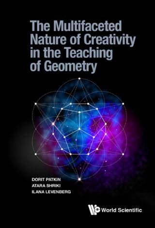Multifaceted Nature Of Creativity In The Teaching Of Geometry, The