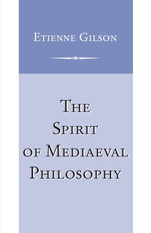 Spirit of Mediaeval Philosophy, The