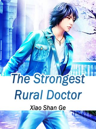 The Strongest Rural Doctor