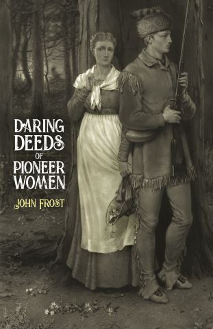 Daring Deeds of Pioneer Women