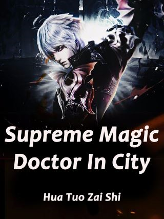 Supreme Magic Doctor In City