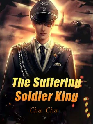 The Suffering Soldier King