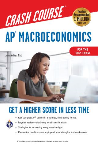 AP® Macroeconomics Crash Course, For the 2021 Exam, Book + Online