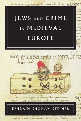 Jews and Crime in Medieval Europe