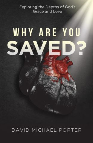 Why Are You Saved?