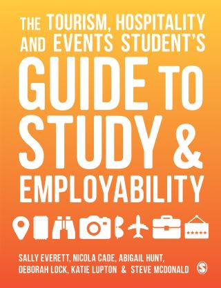 The Tourism, Hospitality and Events Student′s Guide to Study and Employability