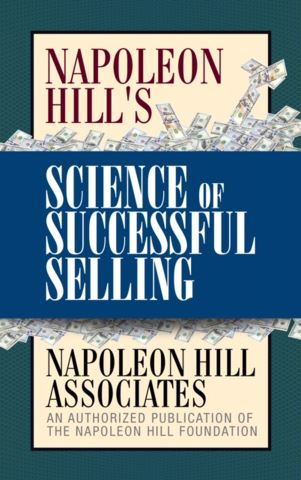 Napoleon Hill's Science of Successful Selling