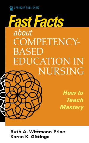 Fast Facts about Competency-Based Education in Nursing